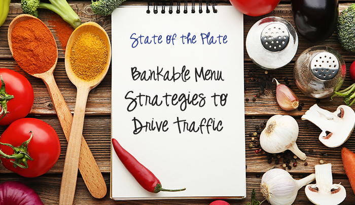 State of the Plate - Bankable Menu Strategies to Drive Traffic