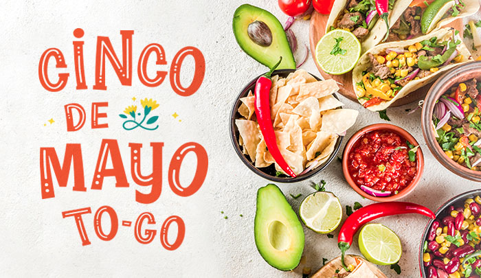Cinco de Mayo To-Go!
