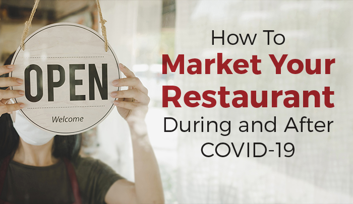 How to Market Your Restaurant During and After COVID
