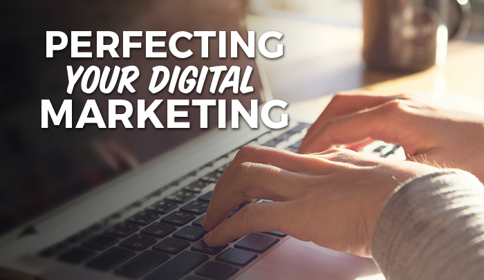 Perfecting Your Digital Marketing