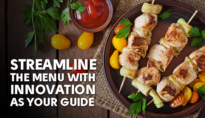 Streamline the Menu with Innovation as Your Guide